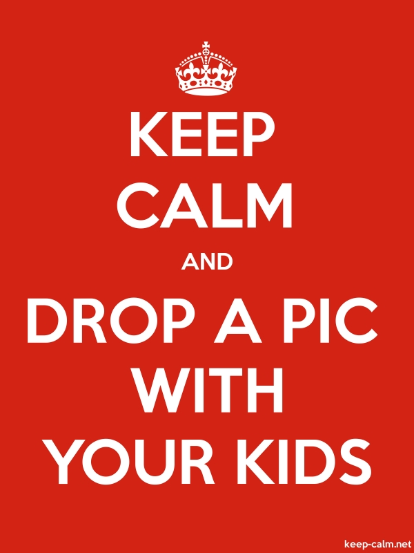KEEP CALM AND DROP A PIC WITH YOUR KIDS - white/red - Default (600x800)