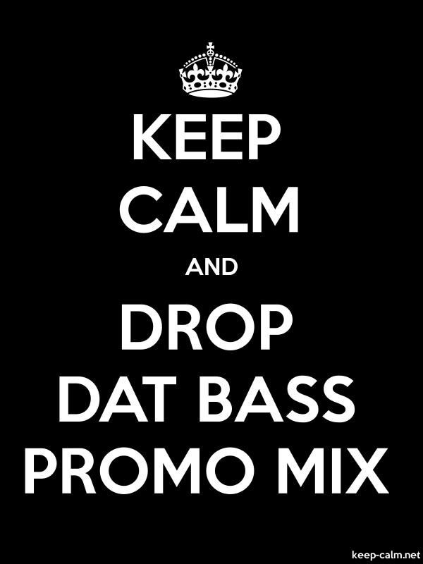 KEEP CALM AND DROP DAT BASS PROMO MIX - white/black - Default (600x800)