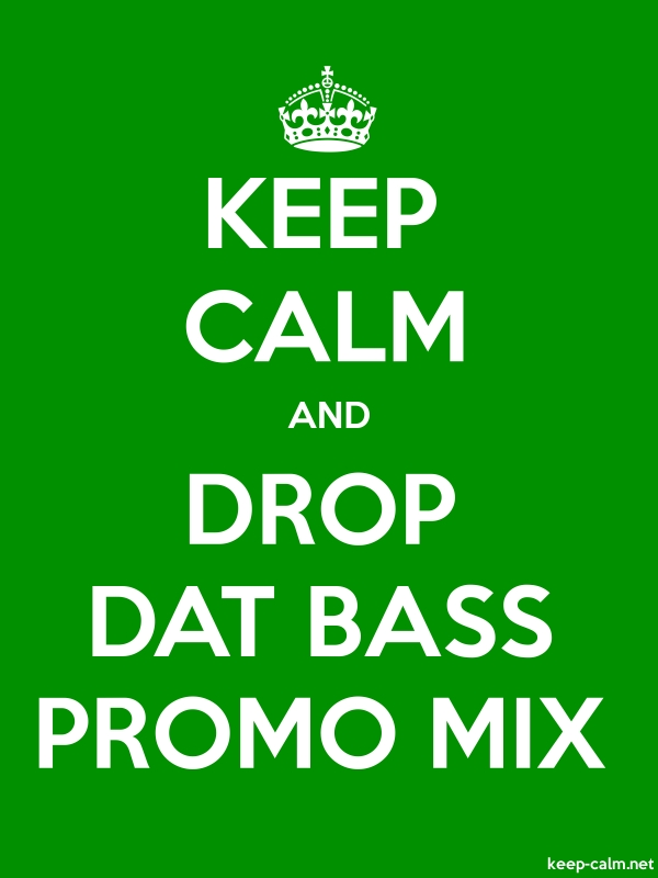 KEEP CALM AND DROP DAT BASS PROMO MIX - white/green - Default (600x800)