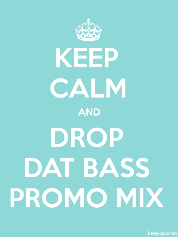 KEEP CALM AND DROP DAT BASS PROMO MIX - white/lightblue - Default (600x800)