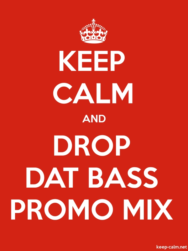 KEEP CALM AND DROP DAT BASS PROMO MIX - white/red - Default (600x800)