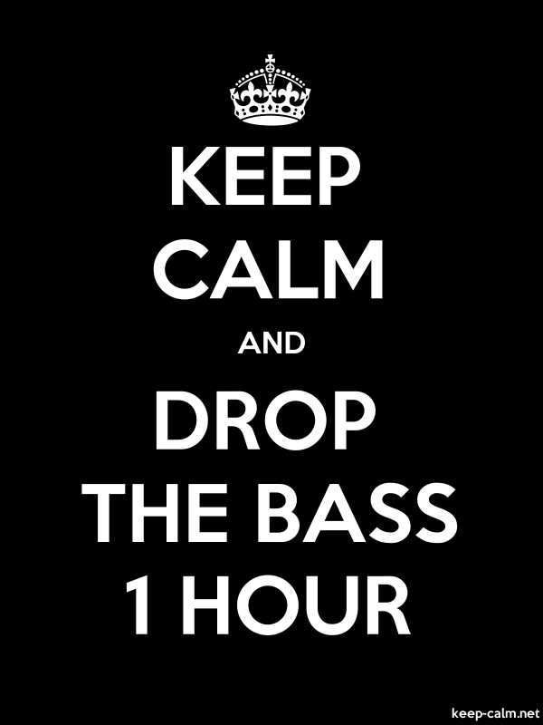 KEEP CALM AND DROP THE BASS 1 HOUR - white/black - Default (600x800)