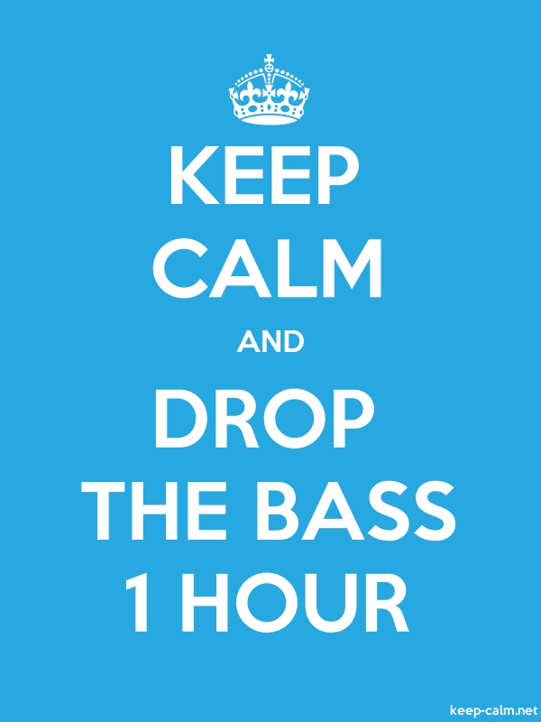 KEEP CALM AND DROP THE BASS 1 HOUR - white/blue - Default (600x800)