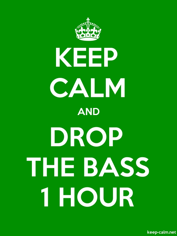 KEEP CALM AND DROP THE BASS 1 HOUR - white/green - Default (600x800)