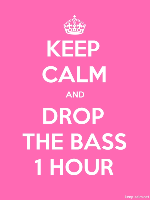 KEEP CALM AND DROP THE BASS 1 HOUR - white/pink - Default (600x800)