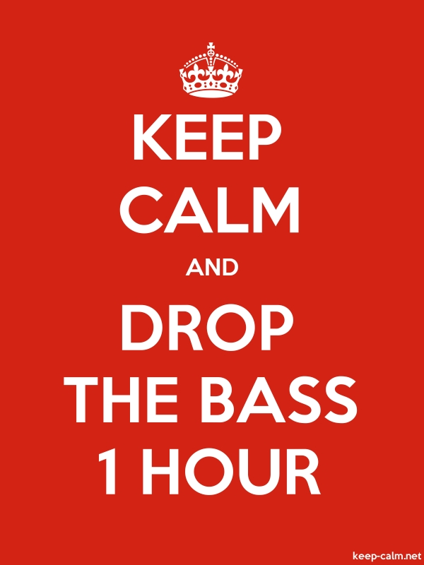 KEEP CALM AND DROP THE BASS 1 HOUR - white/red - Default (600x800)