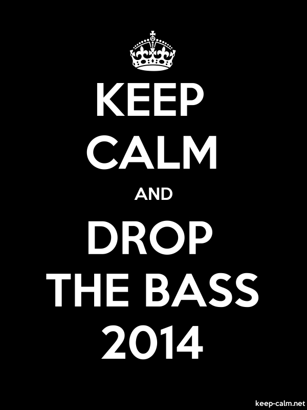KEEP CALM AND DROP THE BASS 2014 - white/black - Default (600x800)