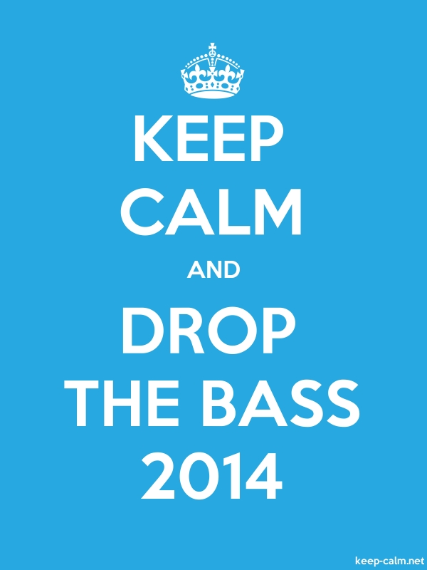 KEEP CALM AND DROP THE BASS 2014 - white/blue - Default (600x800)