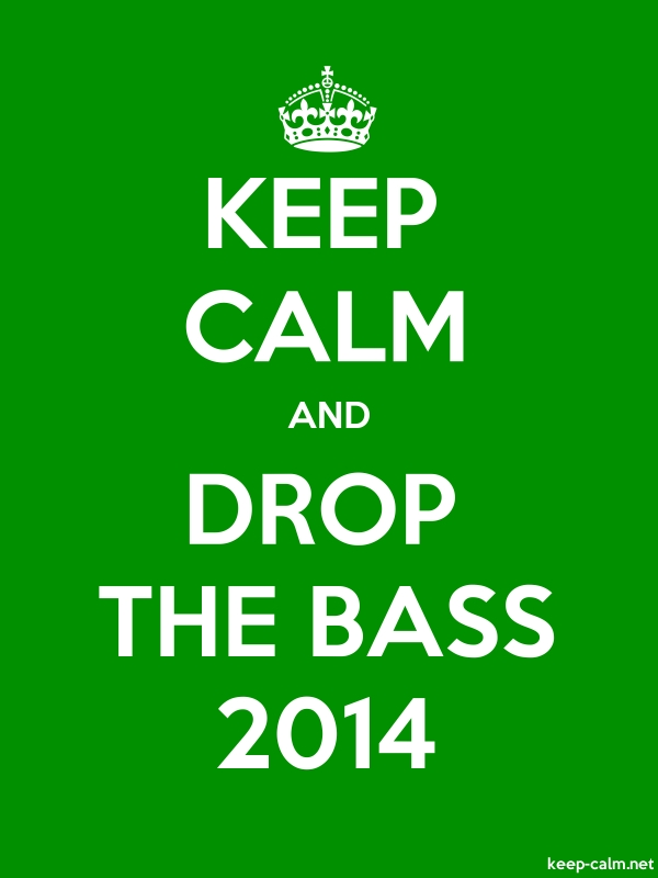 KEEP CALM AND DROP THE BASS 2014 - white/green - Default (600x800)