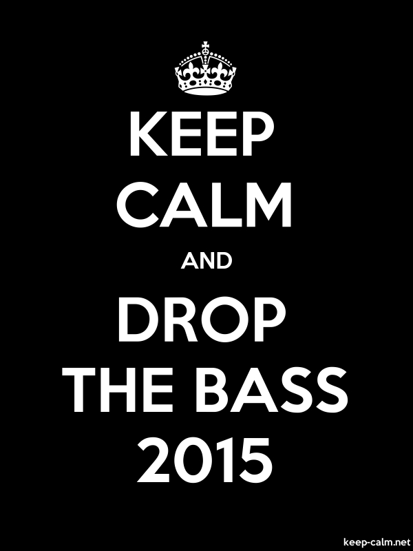 KEEP CALM AND DROP THE BASS 2015 - white/black - Default (600x800)