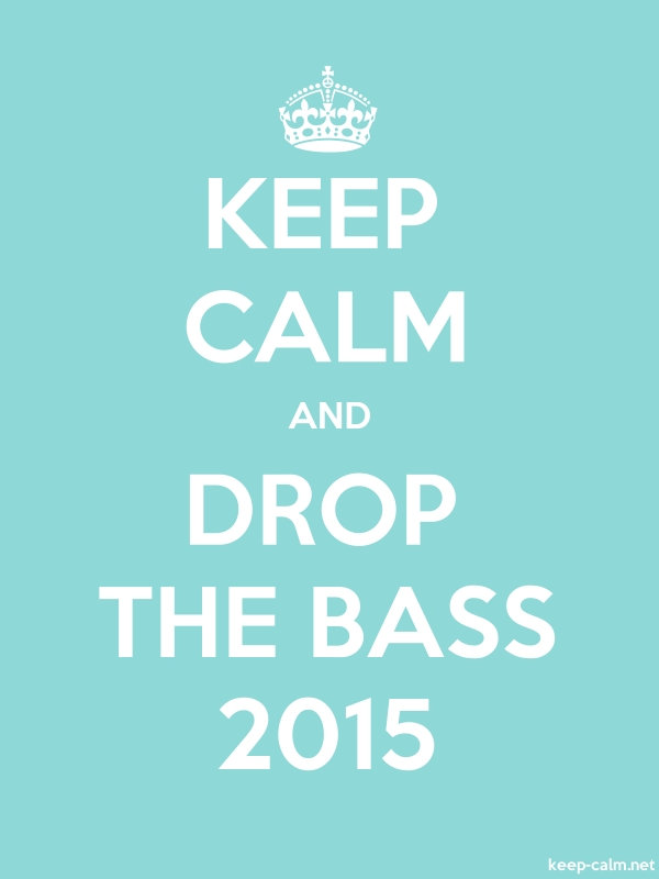 KEEP CALM AND DROP THE BASS 2015 - white/lightblue - Default (600x800)