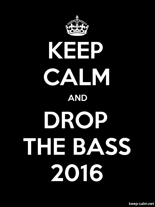 KEEP CALM AND DROP THE BASS 2016 - white/black - Default (600x800)