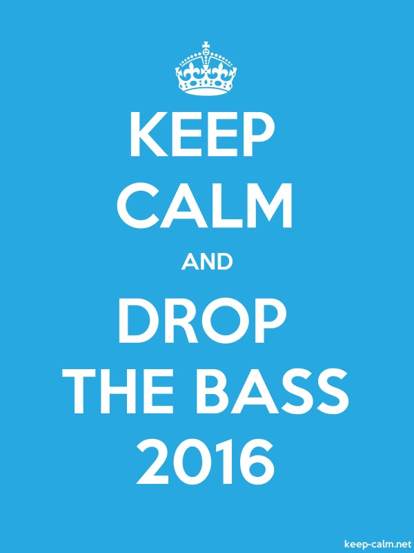 KEEP CALM AND DROP THE BASS 2016 - white/blue - Default (600x800)