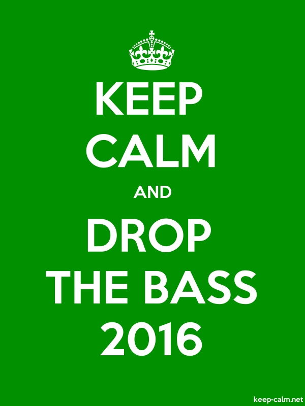 KEEP CALM AND DROP THE BASS 2016 - white/green - Default (600x800)