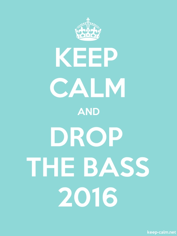 KEEP CALM AND DROP THE BASS 2016 - white/lightblue - Default (600x800)