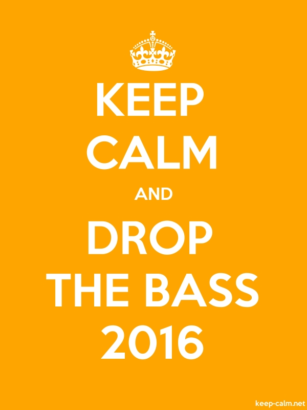 KEEP CALM AND DROP THE BASS 2016 - white/orange - Default (600x800)