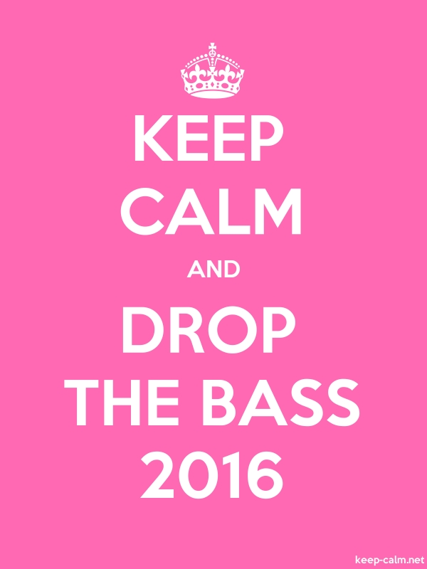KEEP CALM AND DROP THE BASS 2016 - white/pink - Default (600x800)