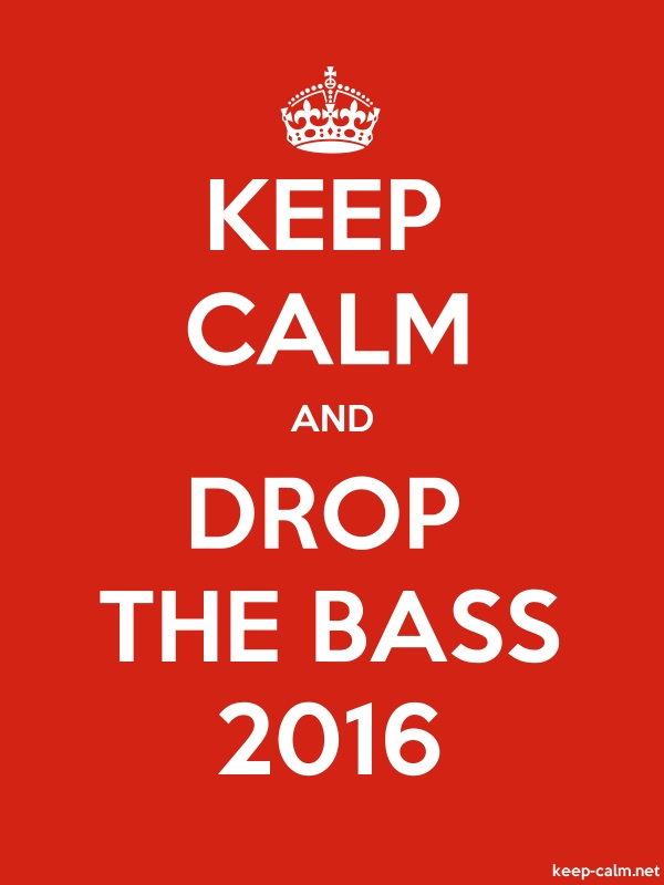 KEEP CALM AND DROP THE BASS 2016 - white/red - Default (600x800)