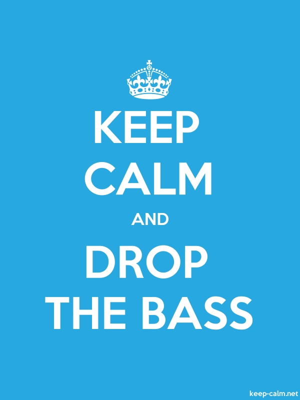 KEEP CALM AND DROP THE BASS - white/blue - Default (600x800)