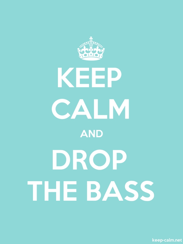KEEP CALM AND DROP THE BASS - white/lightblue - Default (600x800)