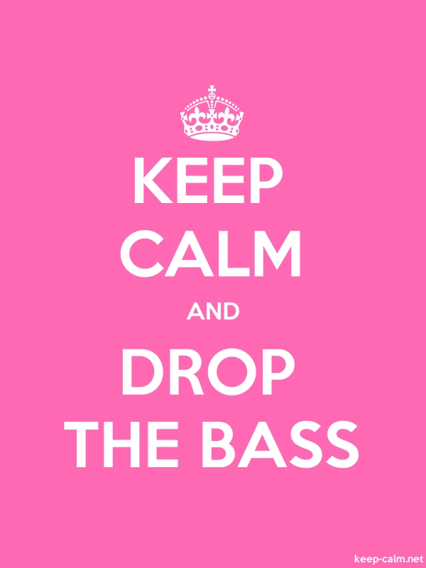 KEEP CALM AND DROP THE BASS - white/pink - Default (600x800)