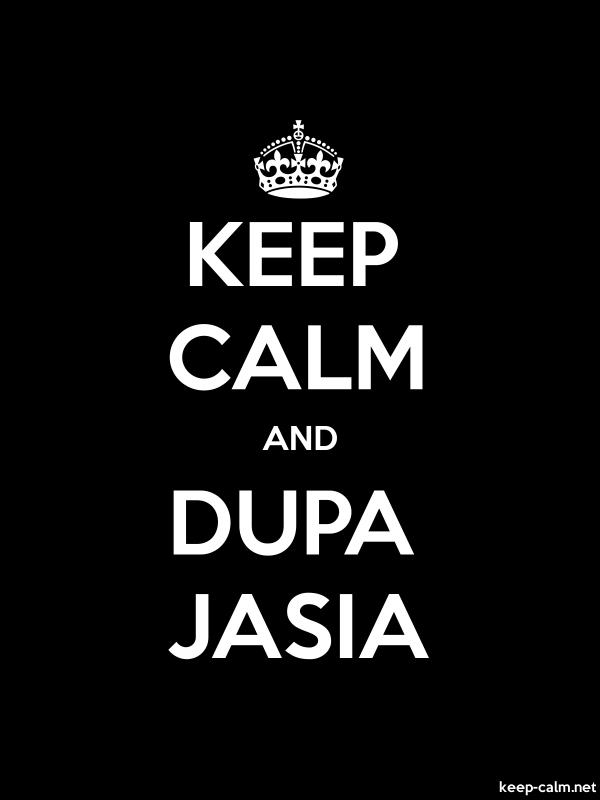 KEEP CALM AND DUPA JASIA - white/black - Default (600x800)