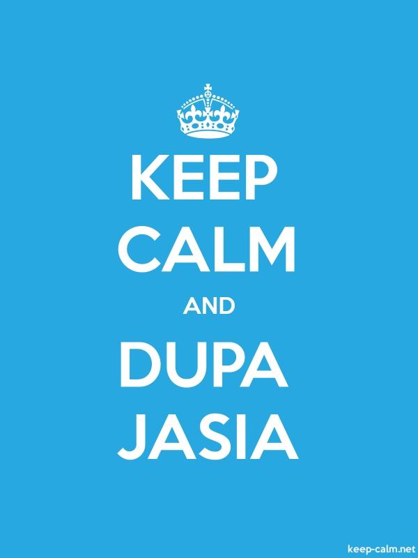 KEEP CALM AND DUPA JASIA - white/blue - Default (600x800)