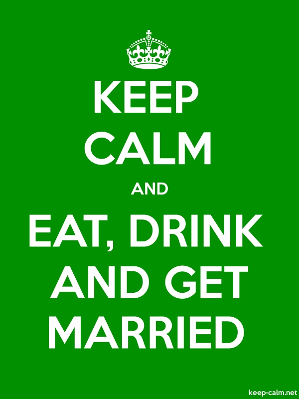 KEEP CALM AND EAT, DRINK AND GET MARRIED - white/green - Default (600x800)