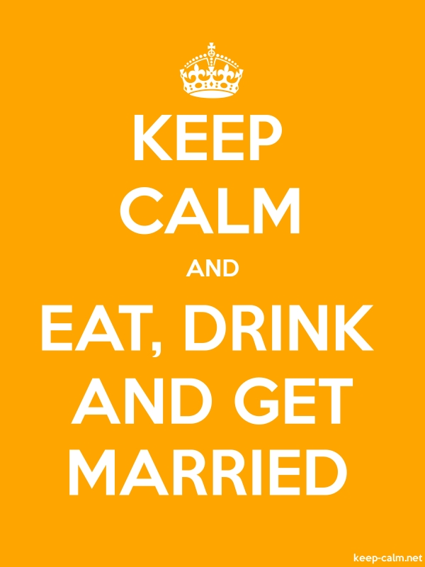 KEEP CALM AND EAT, DRINK AND GET MARRIED - white/orange - Default (600x800)