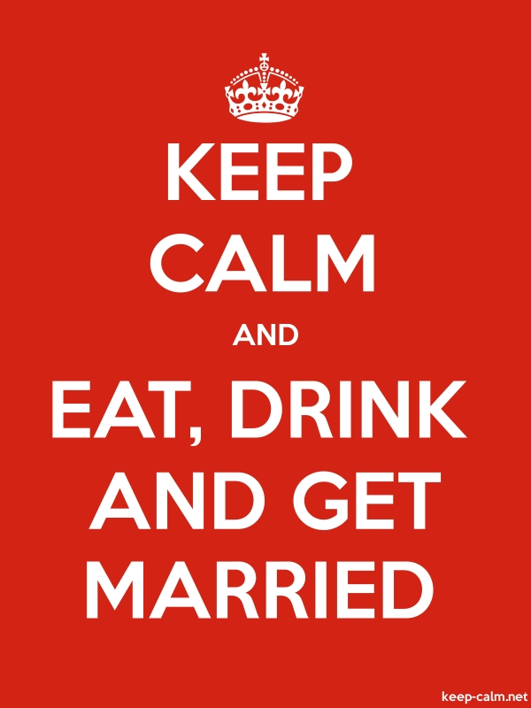 KEEP CALM AND EAT, DRINK AND GET MARRIED - white/red - Default (600x800)
