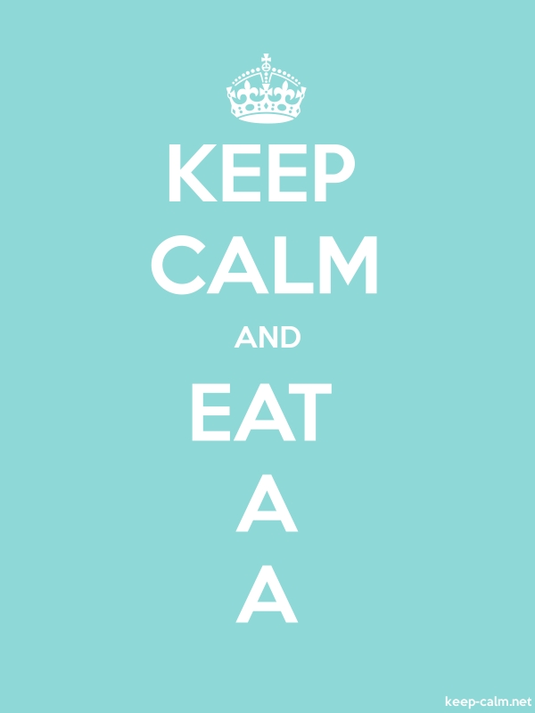 KEEP CALM AND EAT A A - white/lightblue - Default (600x800)