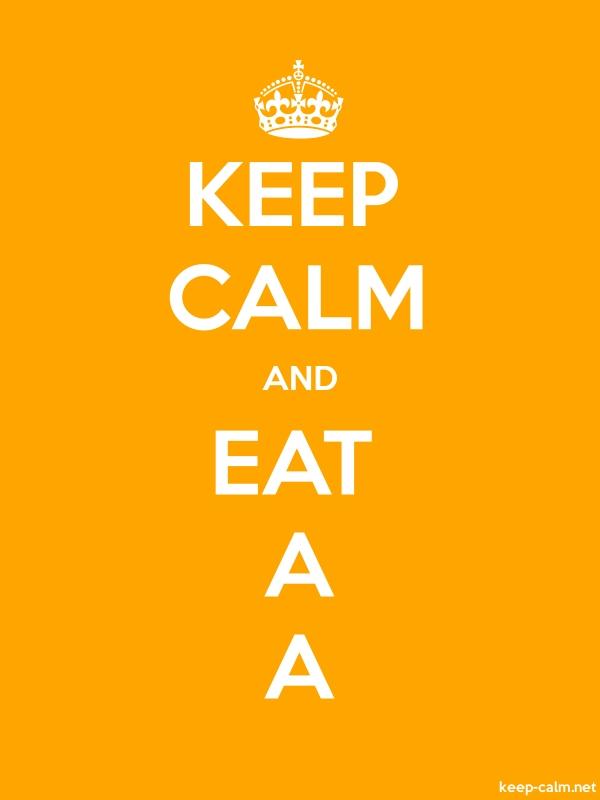 KEEP CALM AND EAT A A - white/orange - Default (600x800)