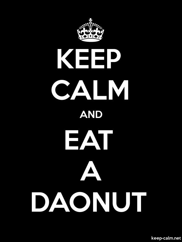 KEEP CALM AND EAT A DAONUT - white/black - Default (600x800)