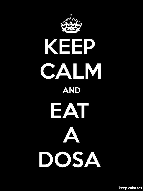 KEEP CALM AND EAT A DOSA - white/black - Default (600x800)