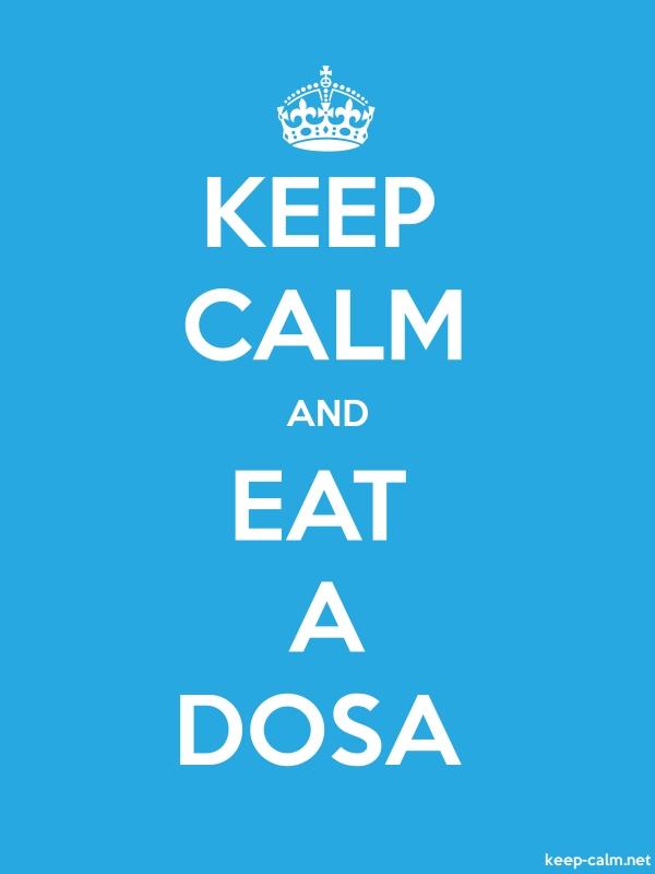 KEEP CALM AND EAT A DOSA - white/blue - Default (600x800)