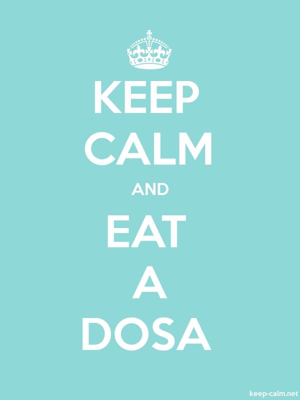 KEEP CALM AND EAT A DOSA - white/lightblue - Default (600x800)