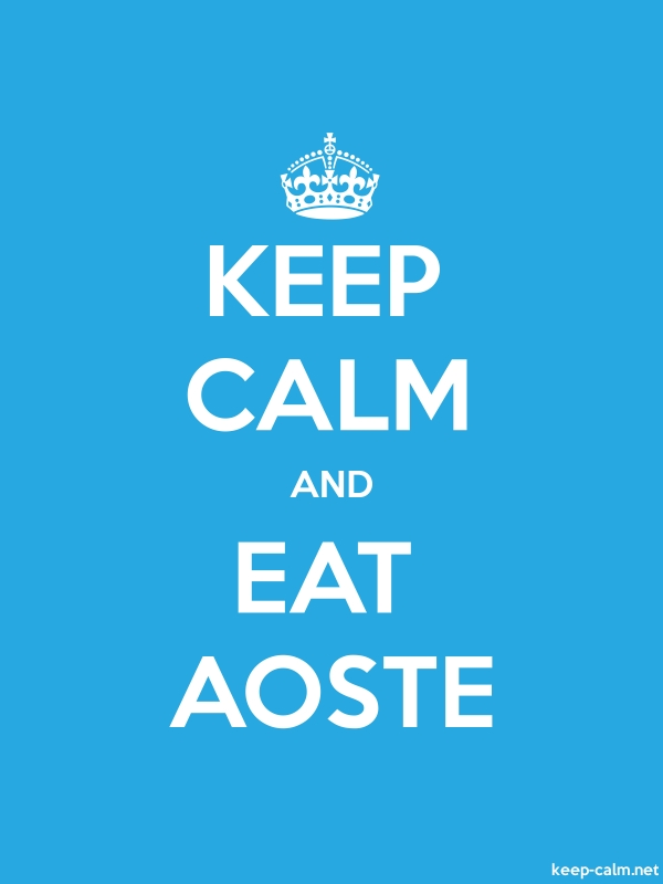 KEEP CALM AND EAT AOSTE - white/blue - Default (600x800)