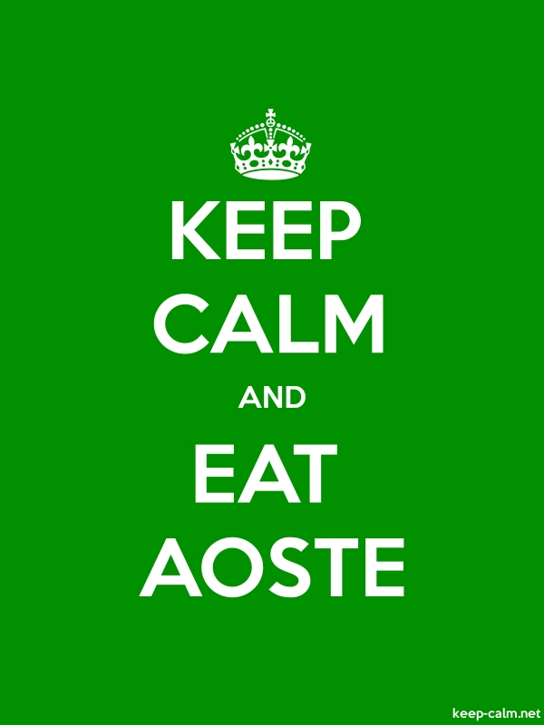 KEEP CALM AND EAT AOSTE - white/green - Default (600x800)
