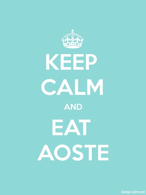 KEEP CALM AND EAT AOSTE - white/lightblue - Default (600x800)