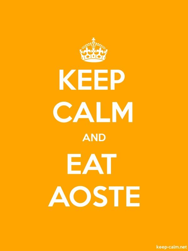 KEEP CALM AND EAT AOSTE - white/orange - Default (600x800)