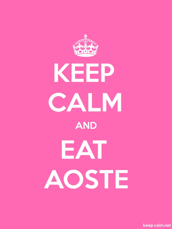 KEEP CALM AND EAT AOSTE - white/pink - Default (600x800)