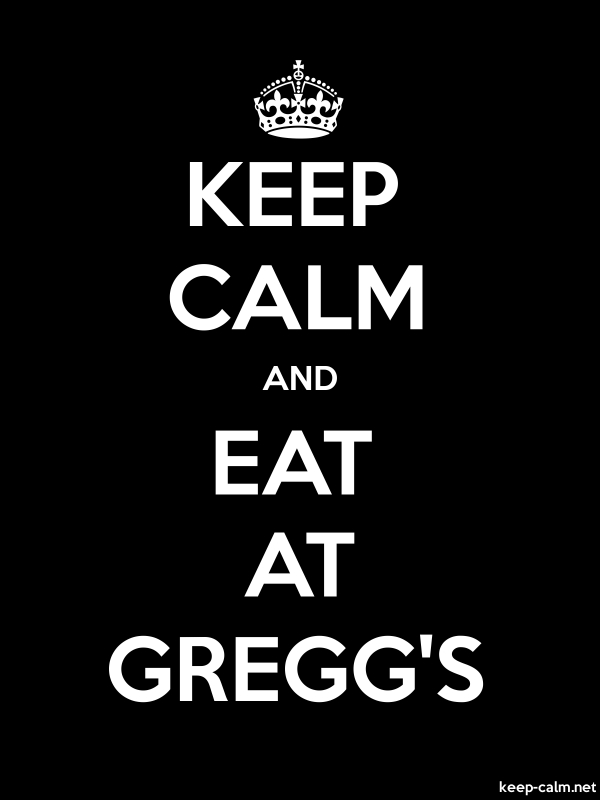 KEEP CALM AND EAT AT GREGG'S - white/black - Default (600x800)
