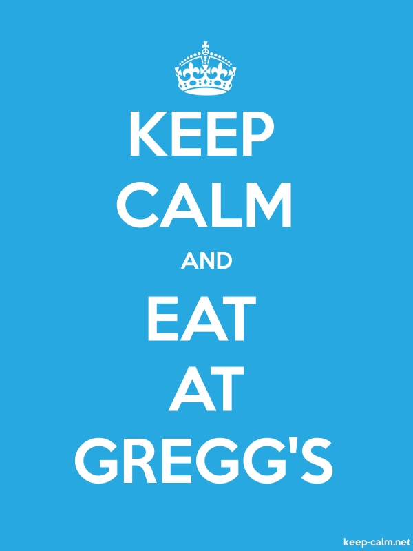KEEP CALM AND EAT AT GREGG'S - white/blue - Default (600x800)