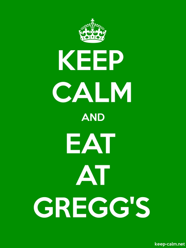 KEEP CALM AND EAT AT GREGG'S - white/green - Default (600x800)