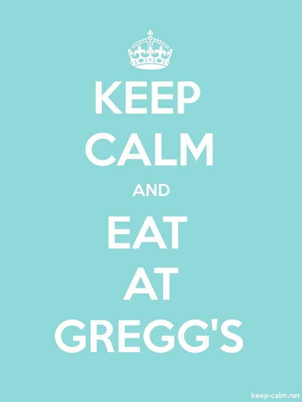 KEEP CALM AND EAT AT GREGG'S - white/lightblue - Default (600x800)