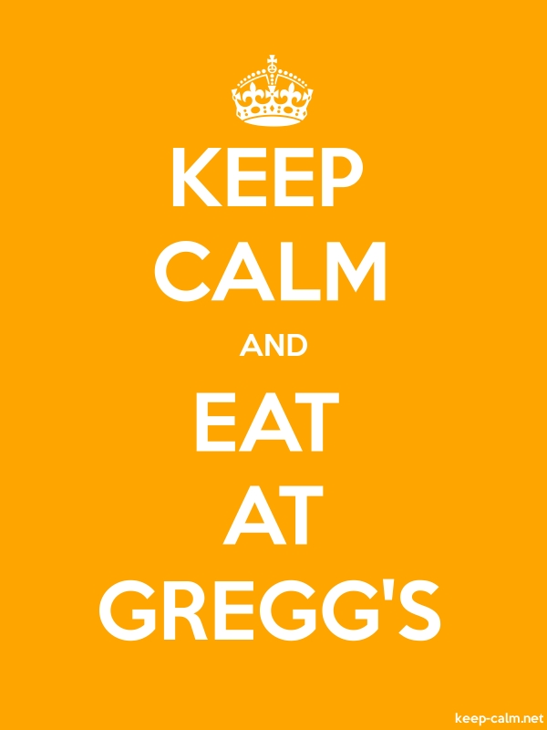 KEEP CALM AND EAT AT GREGG'S - white/orange - Default (600x800)