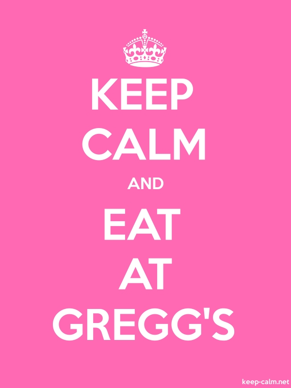 KEEP CALM AND EAT AT GREGG'S - white/pink - Default (600x800)