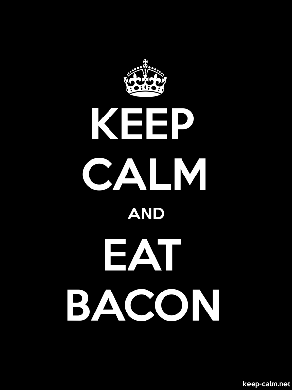 KEEP CALM AND EAT BACON - white/black - Default (600x800)