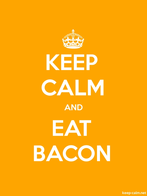 KEEP CALM AND EAT BACON - white/orange - Default (600x800)