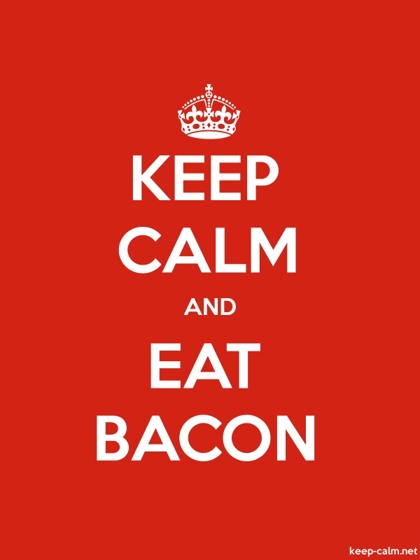 KEEP CALM AND EAT BACON - white/red - Default (600x800)